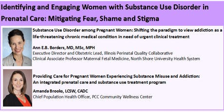 Identifying and Engaging Women with Substance Use Disorder in Prenatal Care: Mitigating Fear, Shame and Stigma  tickets