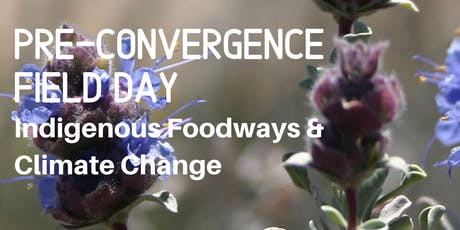 Pre-Convergence Field Day: Indigenous Foodways tickets