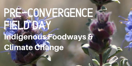 Pre-Convergence Field Day: Indigenous Foodways