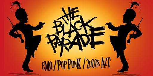 The Black Parade - An Emo & Pop Punk Party [FREE w/RSVP - FIRST 50 PPL]