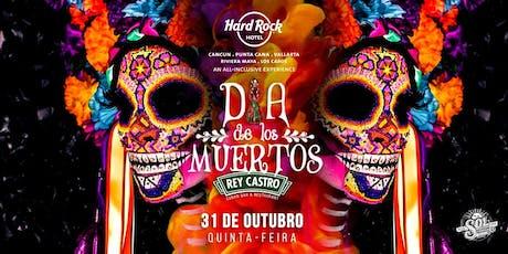 DIA DE LOS MUERTOS - REY CASTRO ingressos