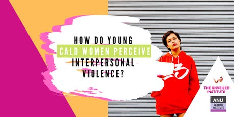 How do CALD women perceive interpersonal violence?  tickets