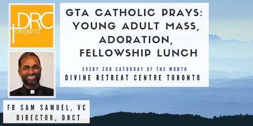 GTA Catholic Prays: Young Adult Mass, Adoration, Lunch (Presented by GTA Catholic Events & Divine Retreat Centre Toronto)