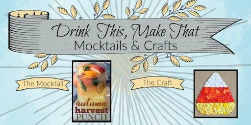 Drink This, Make That Mocktails & Crafts
