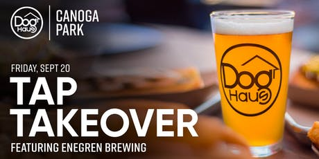 Enegren Brewing Tap Takeover at Dog Haus Canoga Park tickets