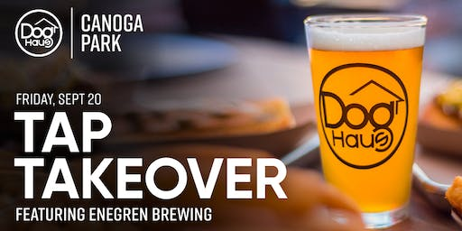 Enegren Brewing Tap Takeover at Dog Haus Canoga Park