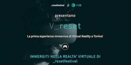 VRESET - prima esperienza di Virtual Reality a Torino biglietti