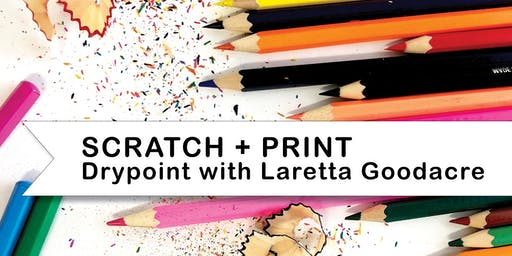 SCHOOL HOLIDAY WORKSHOP - SCRATCH AND PRINT - Drypoint with Laretta Goodacre