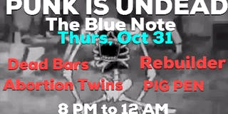 Punk Is UnDead:The Tim Vers /Rebuilder/Dead Bars / Abortion Twins / PIG PEN