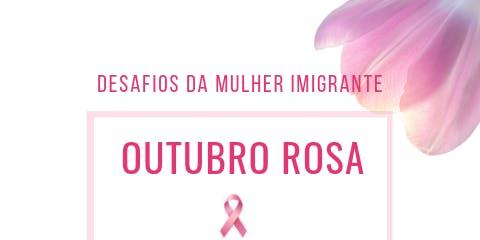 Desafio da Mulher Imigrante - Outubro Rosa