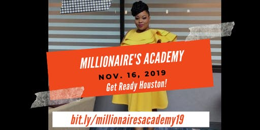 "The Millionaire's Academy 2019   ""I ThinkI Can!"""