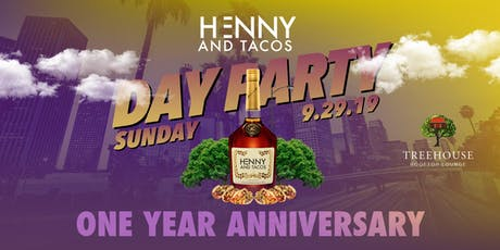 Hennyandtacos Day Party | 1 year Anniversary | Treehouse rooftop tickets