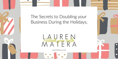 The Secrets to Doubling Your Business During the  Holidays tickets