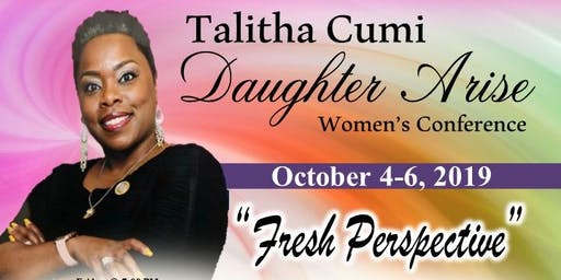 Talitha Cumi: Daughter Arise Women's Conference
