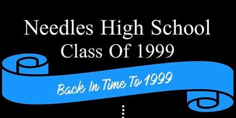 Needles High School Class of 1999 - 20 YEAR REUNION tickets