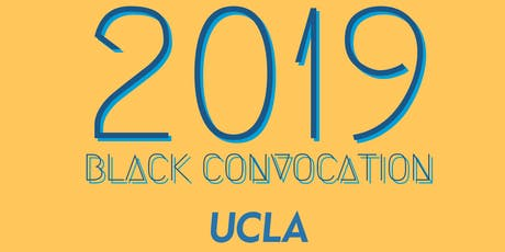 2019 Black Convocation at UCLA tickets