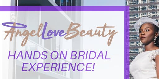 Hands On Bridal Experience!