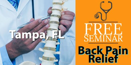 FREE Back Pain Relief Lunch Seminar - Tampa, FL tickets