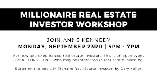 Millionaire Real Estate Investor - Workshop with Anne Kennedy