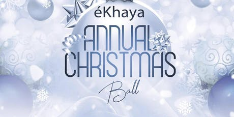 The Annual  èKHAYA Christmas Ball tickets