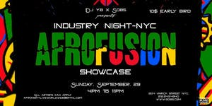 INDUSTRY NIGHT - AN AFROFUSION SHOWCASE