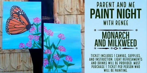 Parent And Me Paint Night: Monarch And Milkweed