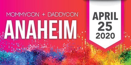 MommyCon & DaddyCon Anaheim 2020 tickets