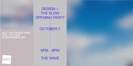 Design + The 2019 SLDW Opening Party tickets