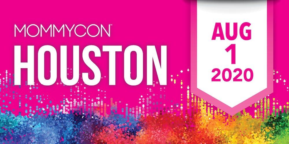 Houston Calendar Of Events August 2020.Mommycon Houston 2020 Tickets Sat Aug 1 2020 At 9 00 Am