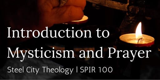 Steel City Theology | Introduction to Mysticism and Prayer