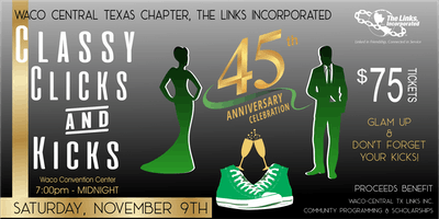 45 Years of Service:  Classy, Clicks and Kicks 2019!  Waco Central TX Chapter of the Links, Inc.