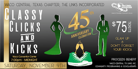 45 Years of Service:  Classy, Clicks and Kicks 2019!  Waco Central TX Chapter of the Links, Inc. tickets