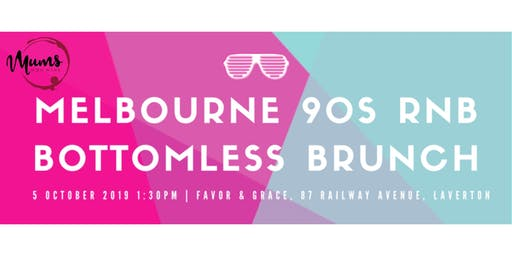 Melbourne Mums 90s RNB Bottomless Brunch