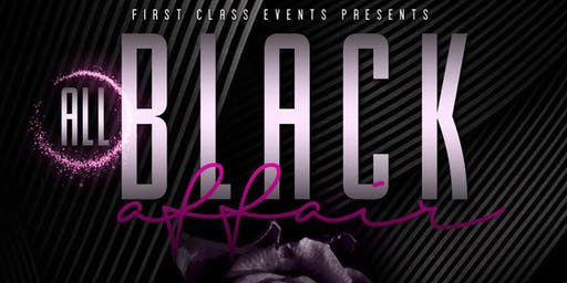 First Class Events Presents An  All Black Affair