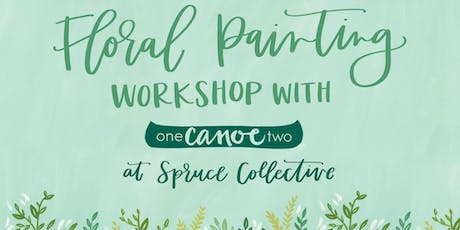 Floral Painting Workshop with 1Canoe2: SECOND DATE ADDED! tickets