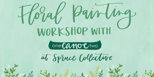 Floral Painting Workshop with 1Canoe2: SECOND DATE ADDED!