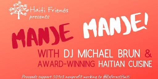 Manje Manje: DJ Michael Brun/Award-winning Haitian Food/Open Bar