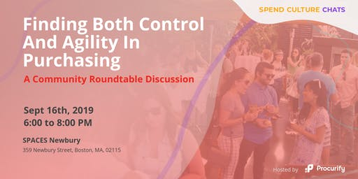 Spend Culture Chats: Finding Both Control And Agility In Purchasing