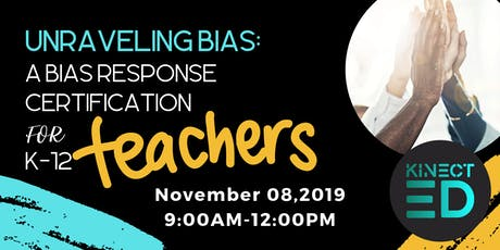 Unraveling Bias: A Bias Response Certification K-12 Educators (Afternoon) tickets