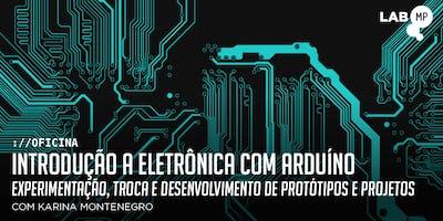 07/11 - OFICINA: INTRODUÇÃO A ELETRÔNICA COM ARDUÍNO NO LAB MUNDO PENSANTE