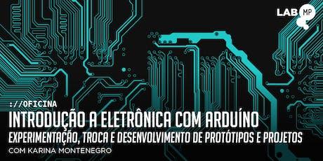 10/10 - OFICINA: INTRODUÇÃO A ELETRÔNICA COM ARDUÍNO NO LAB MUNDO PENSANTE ingressos