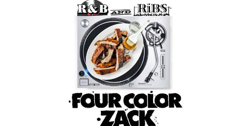 R&B and RIBS w/ FOUR COLOR ZACK
