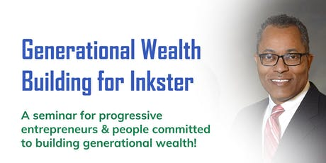 Generational Wealth Building - A Model for the Future of Inkster and Beyond tickets