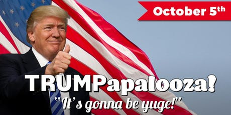TRUMPapalooza! tickets