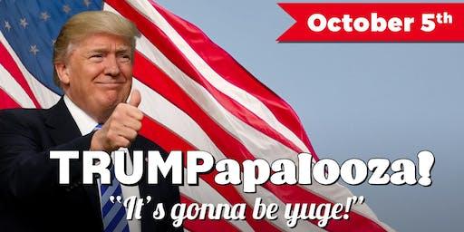 TRUMPapalooza!