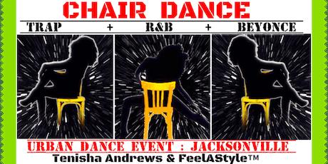 TRAP/ R&B/ BEY MIX CHAIR DANCE: (8) FeelAStyle™ Urban Event JAX tickets