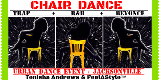 TRAP/ R&B/ BEY MIX CHAIR DANCE: (8) FeelAStyle™ Urban Event JAX