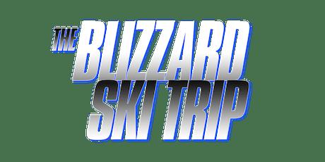 BLIZZARD SKI TRIP 2019 February 28 - March 1st with MONICA, MYA & JOE tickets