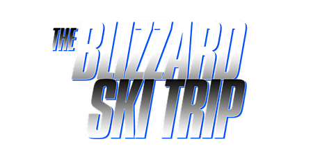 BLIZZARD SKI TRIP 2019 February 28 - March 1st with MONICA, MYA & JOE tickets