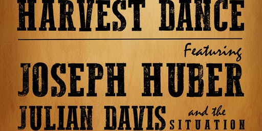 4th Annual Harvest Dance ft. Joseph Huber, and Julian Davis & the Situation